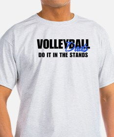 Volleyball Dads Do It In The Stands T-Shirt