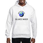 World's Coolest BALANCE MAKER Hooded Sweatshirt