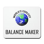 World's Coolest BALANCE MAKER Mousepad