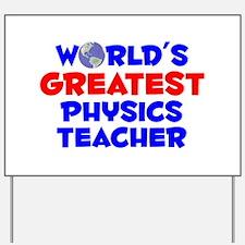 World's Greatest Physi.. (A) Yard Sign