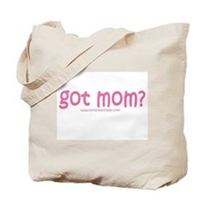 pink got mom? Tote Bag
