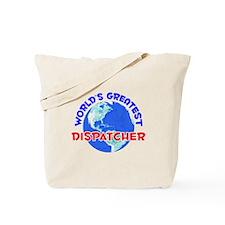 World's Greatest Dispa.. (E) Tote Bag
