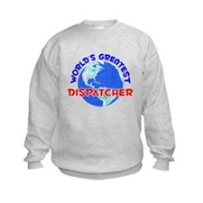 World's Greatest Dispa.. (E) Sweatshirt