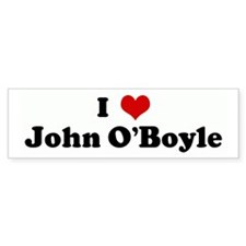 I Love John O'Boyle Bumper Bumper Sticker