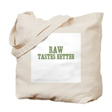 Raw Tastes Better Tote Bag