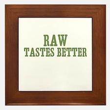 Raw Tastes Better Framed Tile