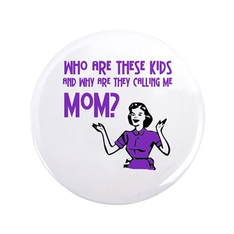 """Who Are These Kids 3.5"""" Button"""
