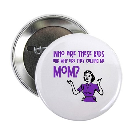 """Who Are These Kids 2.25"""" Button (10 pack)"""