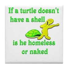 Turtle -- Homeless or Naked? Tile Coaster