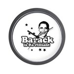 Barack is Barilliant Wall Clock