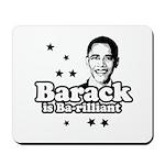 Barack is Barilliant Mousepad