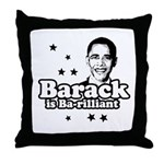 Barack is Barilliant Throw Pillow