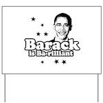 Barack is Barilliant Yard Sign