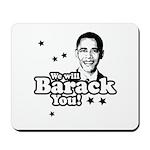We will Barack you Mousepad