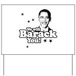 We will Barack you Yard Sign