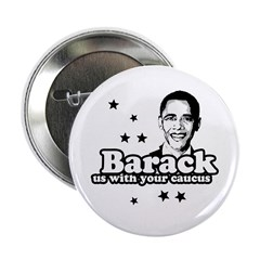"Barack us with your caucus 2.25"" Button (100 pack)"