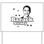 Barack Steady Yard Sign
