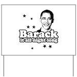 Barack it all night long Yard Sign