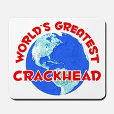 World's Greatest Crack.. (F) Mousepad