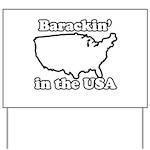 Barackin' in the USA Yard Sign