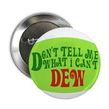 "Don't Tell Me What I Can't De 2.25"" Button"