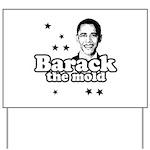 Barack the mold Yard Sign
