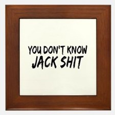 You Don't Know Jack Shit Framed Tile