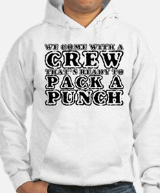 We Come with a Crew Hoodie