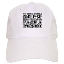 We Come with a Crew Baseball Cap