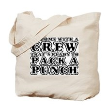 We Come with a Crew Tote Bag
