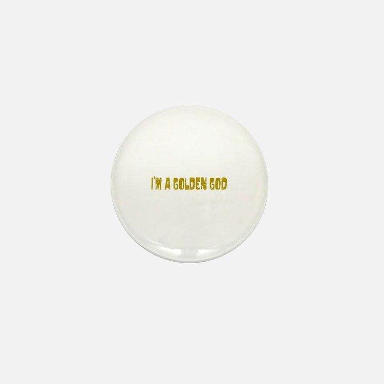 I'm a Golden God Mini Button