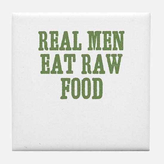 Real Men Eat Raw Food Tile Coaster