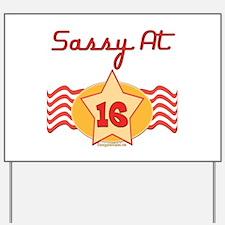 Sassy At 16 Yard Sign