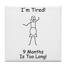 I'm Tired Tile Coaster