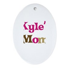 Kyle's Mom  Oval Ornament