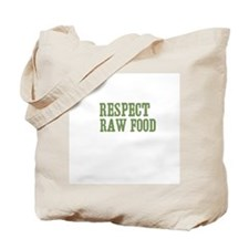 Respect  Raw Food Tote Bag