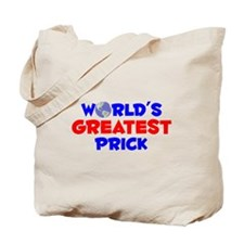 World's Greatest Prick (A) Tote Bag