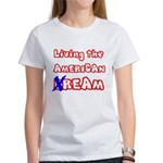 Living The American Ream Women's T-Shirt