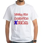 Living The American Ream White T-Shirt