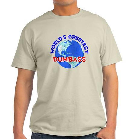 World's Greatest Dumbass (E) Light T-Shirt