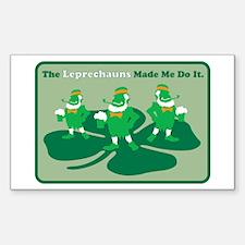 The Leprechauns Made Me Do It Sticker (Rectangular