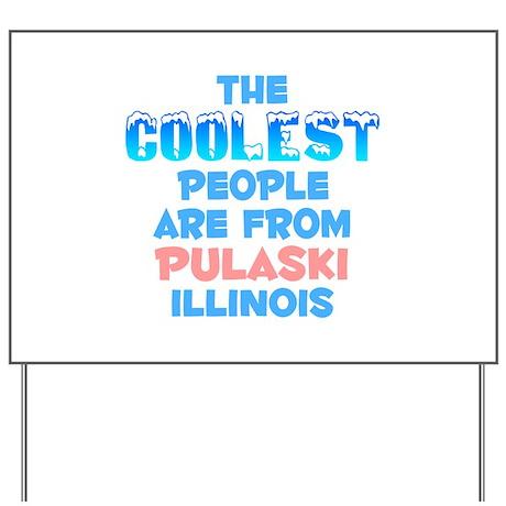 Coolest: Pulaski, IL Yard Sign