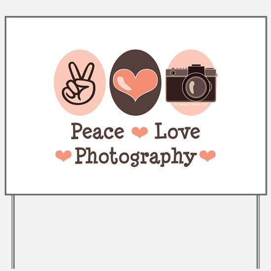 Peace Love Photography Camera Yard Sign
