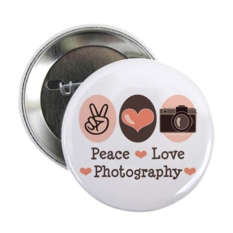 "Peace Love Photography Camera 2.25"" Button"