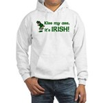 Kiss my Ass it's Irish Hooded Sweatshirt