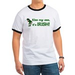 Kiss my Ass it's Irish Ringer T