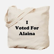 I Voted For Alaina Tote Bag