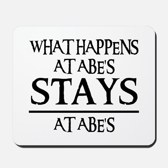 STAYS AT ABE'S Mousepad