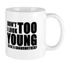 too young to be a grandmother Mugs