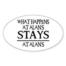 STAYS AT ALAN'S Oval Decal